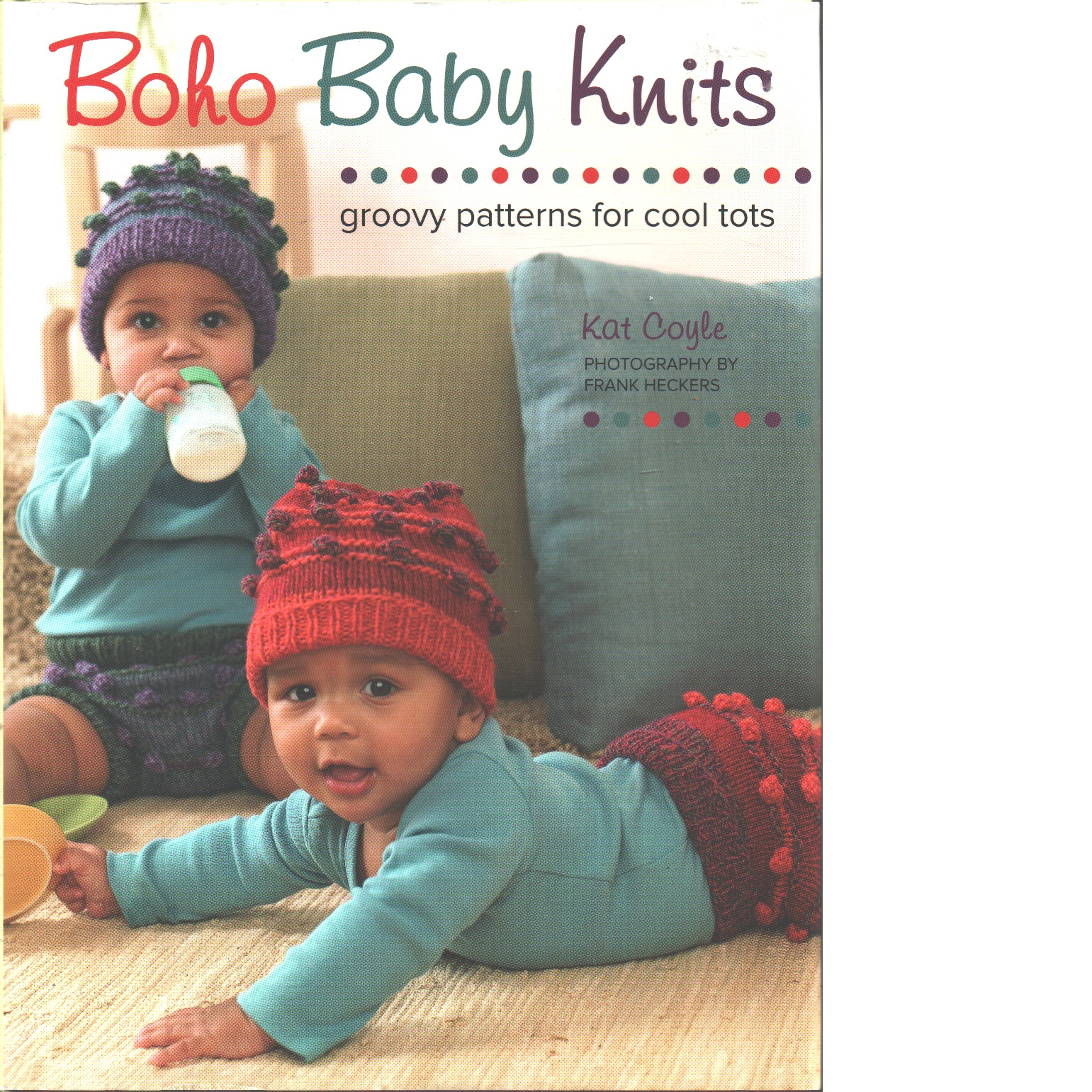 Boho Baby Knits: Groovy Patterns for Cool Tots - Cole,Kat and Heckers,Frank