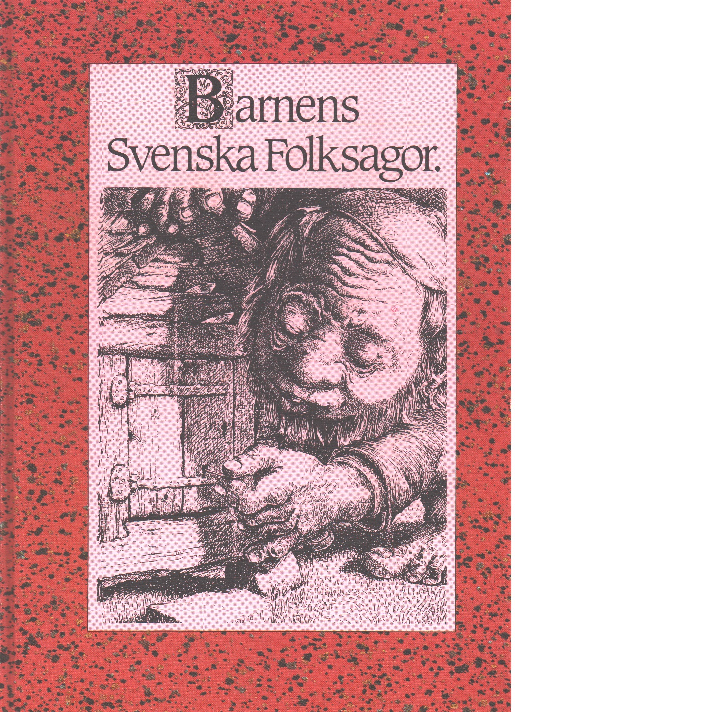 Barnens svenska folksagor - Red.