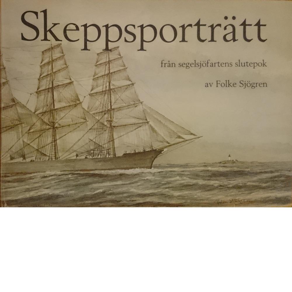 Skeppsporträtt från segelsjöfartens slutepok - Sjögren, Folke