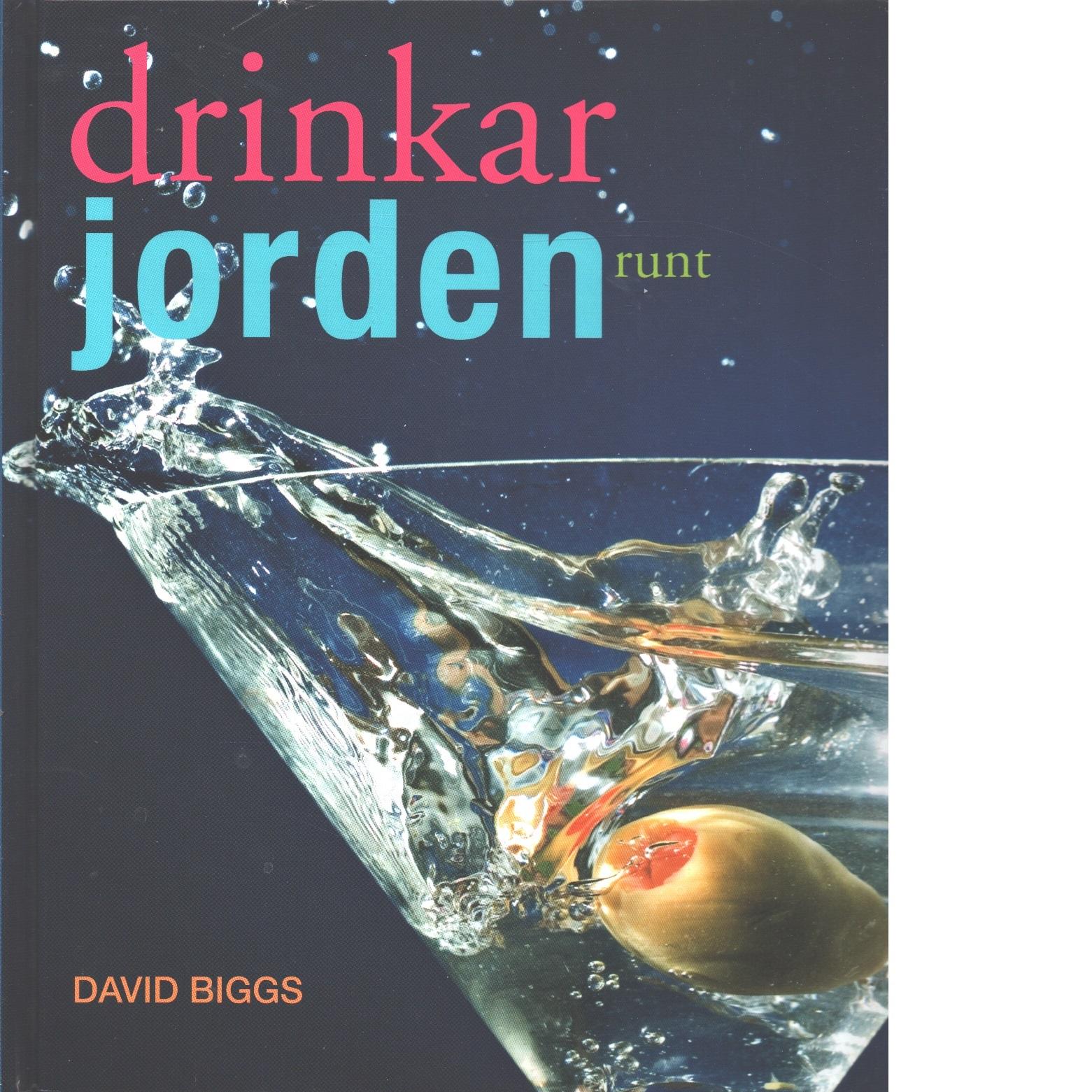Drinkar jorden runt - Biggs, David
