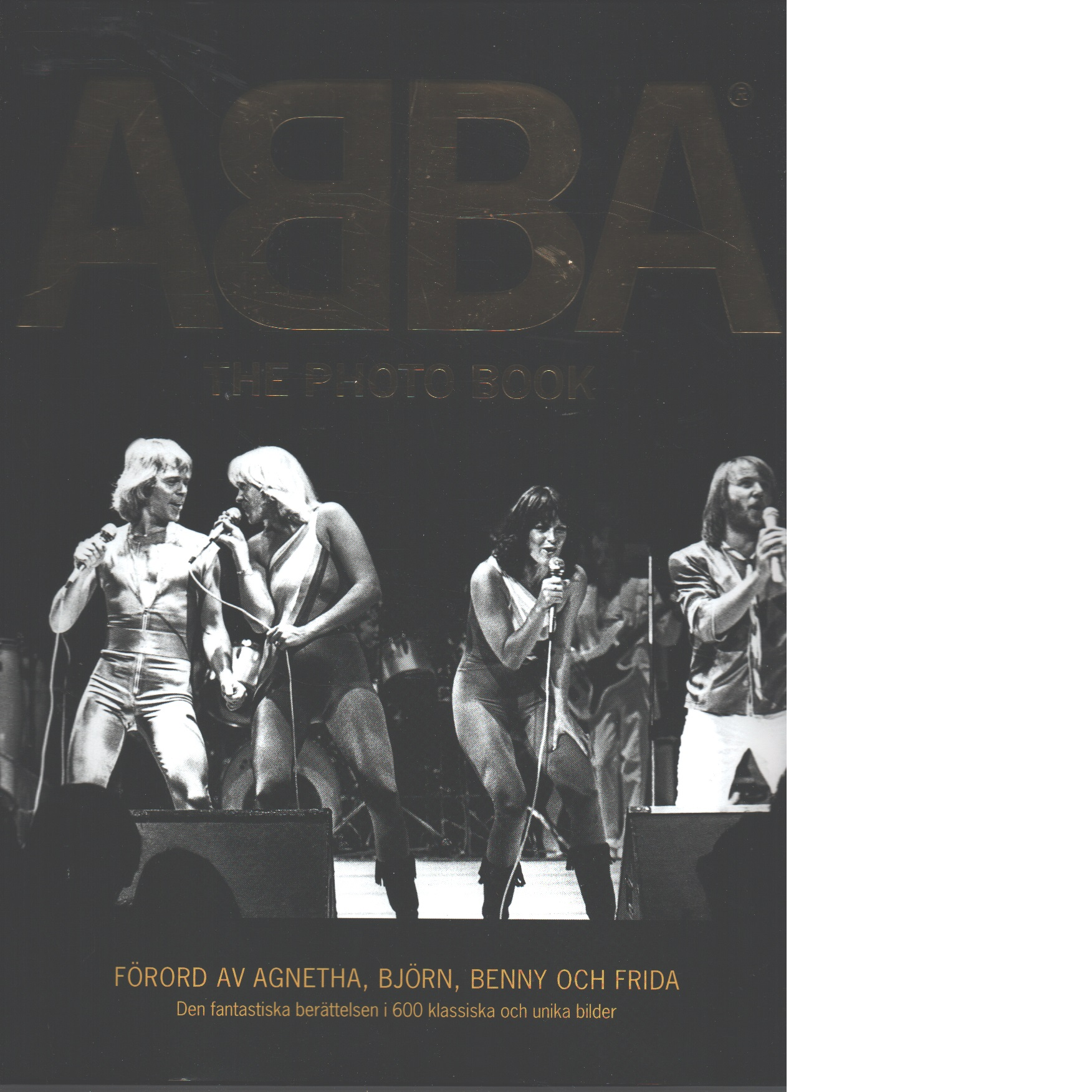 ABBA : the photo book : [den fantastiska berättelsen i 600 klassiska och unika bilder]  - Gradvall, Jan