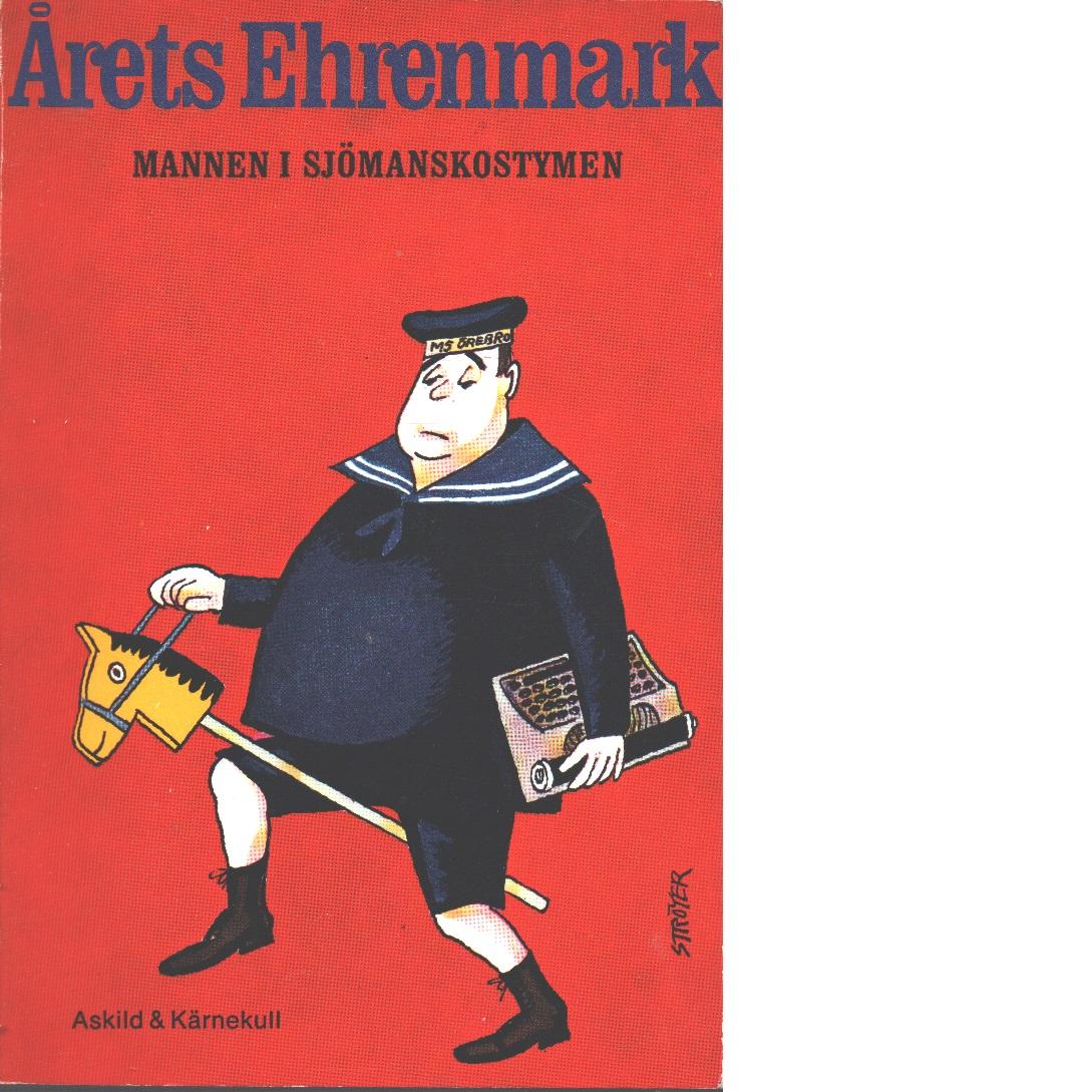 Mannen i sjömanskostymen  : årets Ehrenmark - Ehrenmark, Torsten
