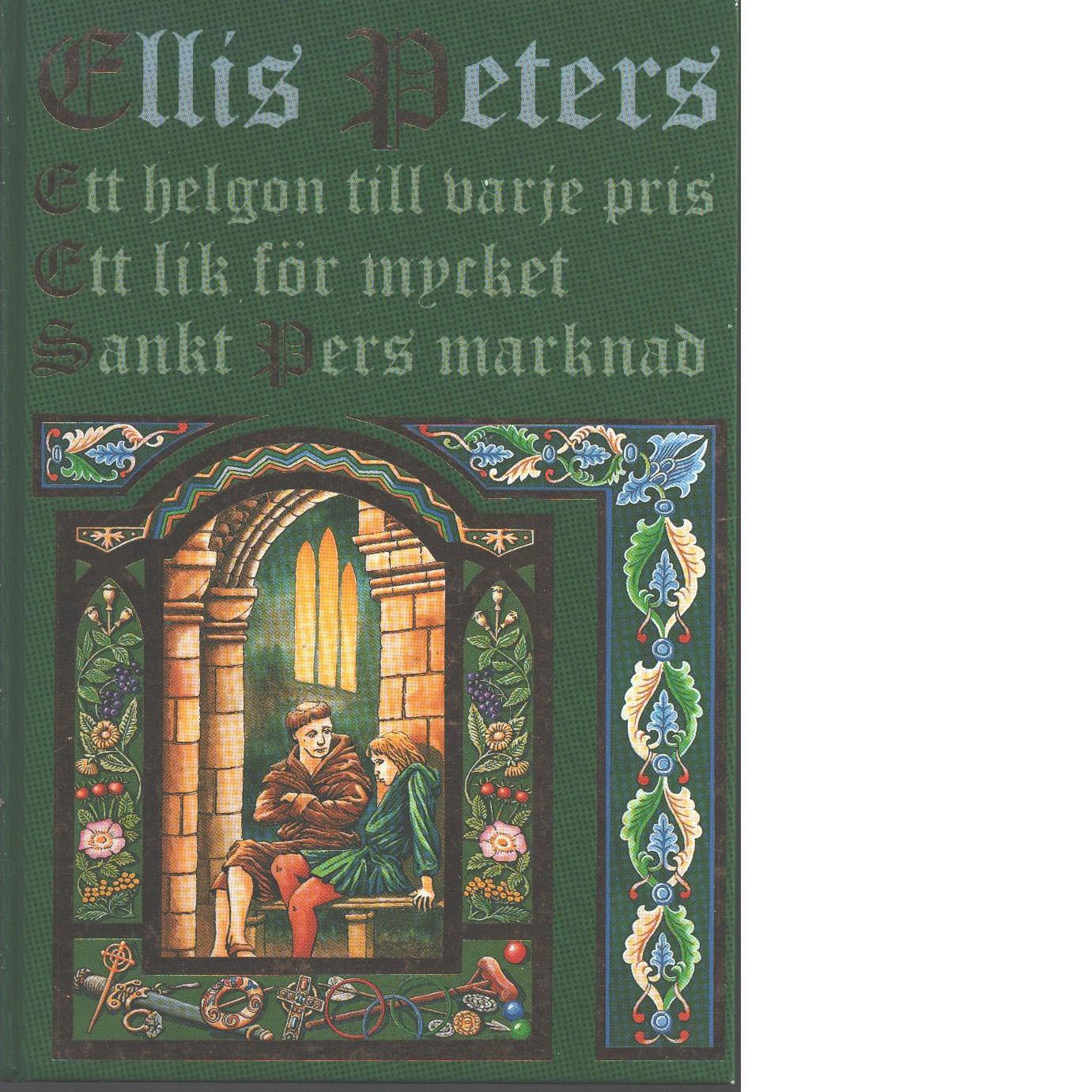 Ett helgon till varje pris : Ett lik för mycket ; Sankt Pers marknad  - Peters, Ellis