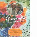 Provence tur och retur : om konsten att fortsätta njuta livet - Linderholm, Lena & Gösta