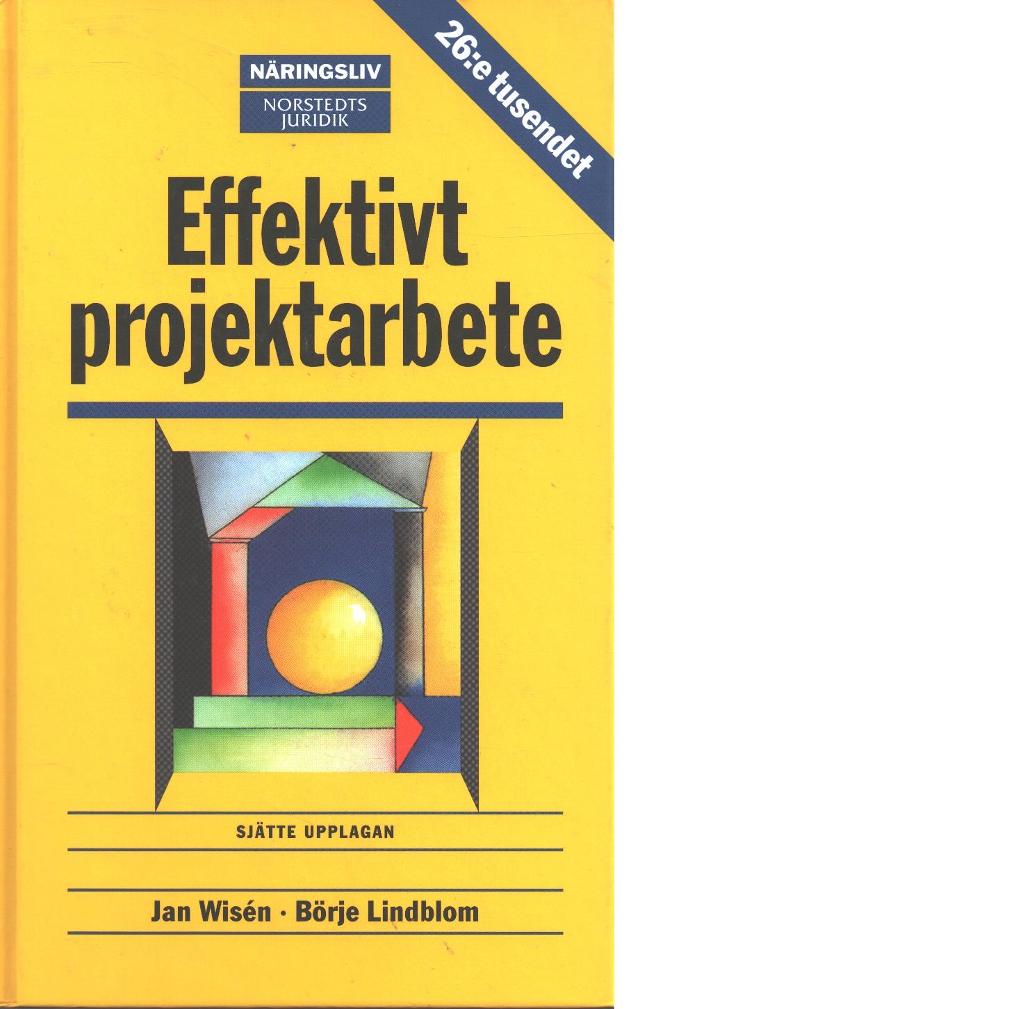 Effektivt projektarbete - Wisén, Jan och Lindblom, Börje