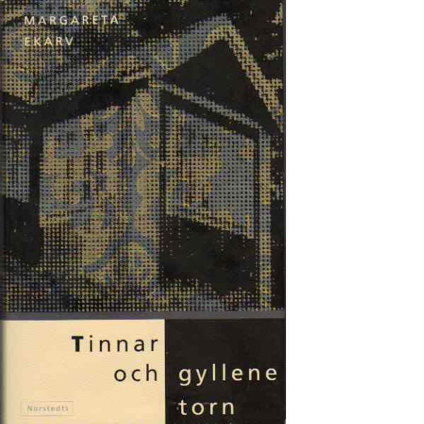 Tinnar och gyllene torn - Ekarv, Margareta