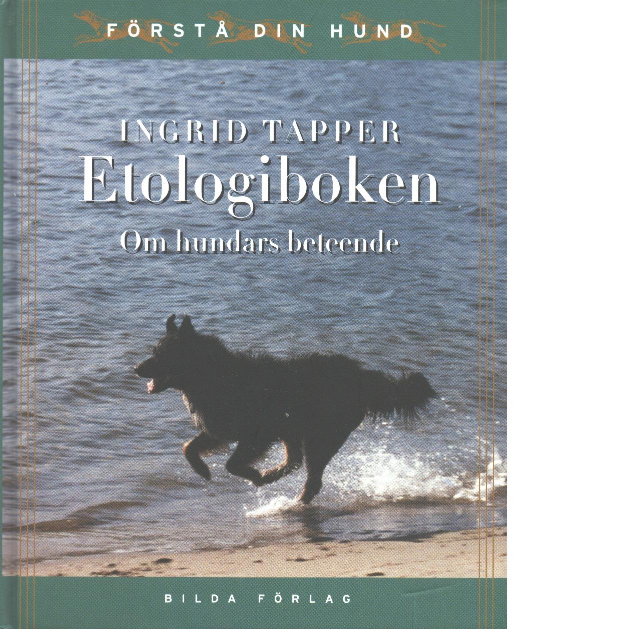 Etologiboken : om hundars beteende - Tapper, Ingrid