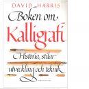 Boken om kalligrafi : [historia, stilar, utveckling och teknik] - Harris, David