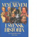 Vem är vem i svensk historia : från forntid till år 1900  - Larsson, Lars-Ove
