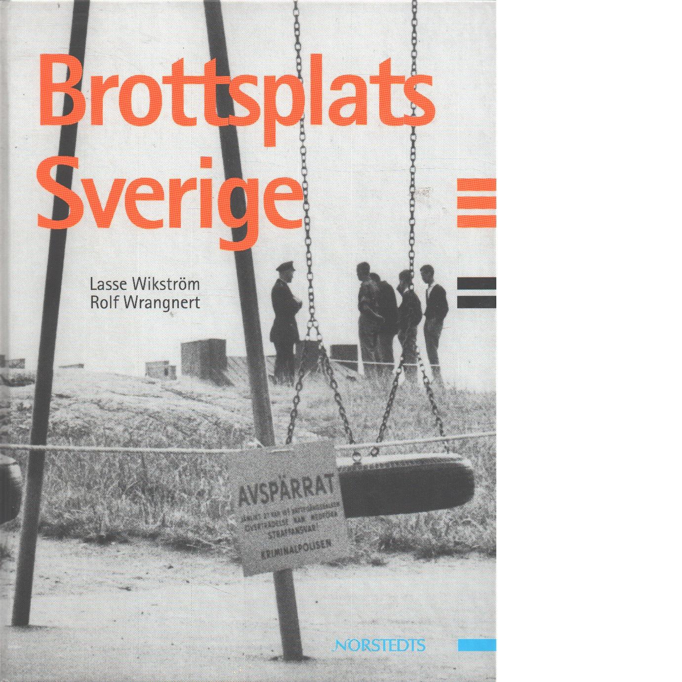 Brottsplats Sverige  - Wikström, Lasse och Wrangnert, Rol