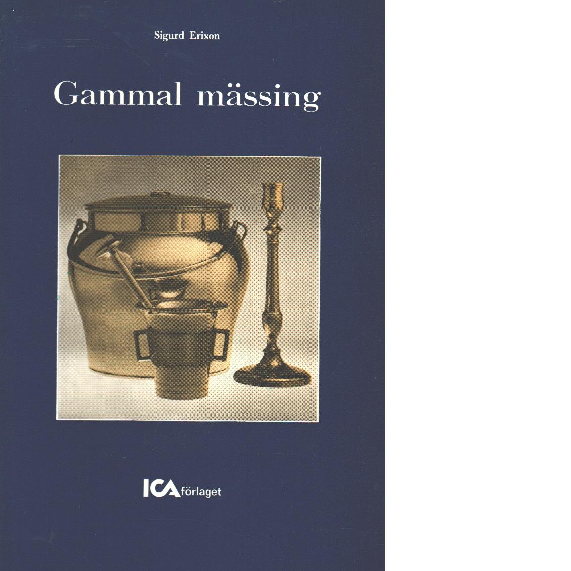 Gammal mässing - Erixon, Sigurd