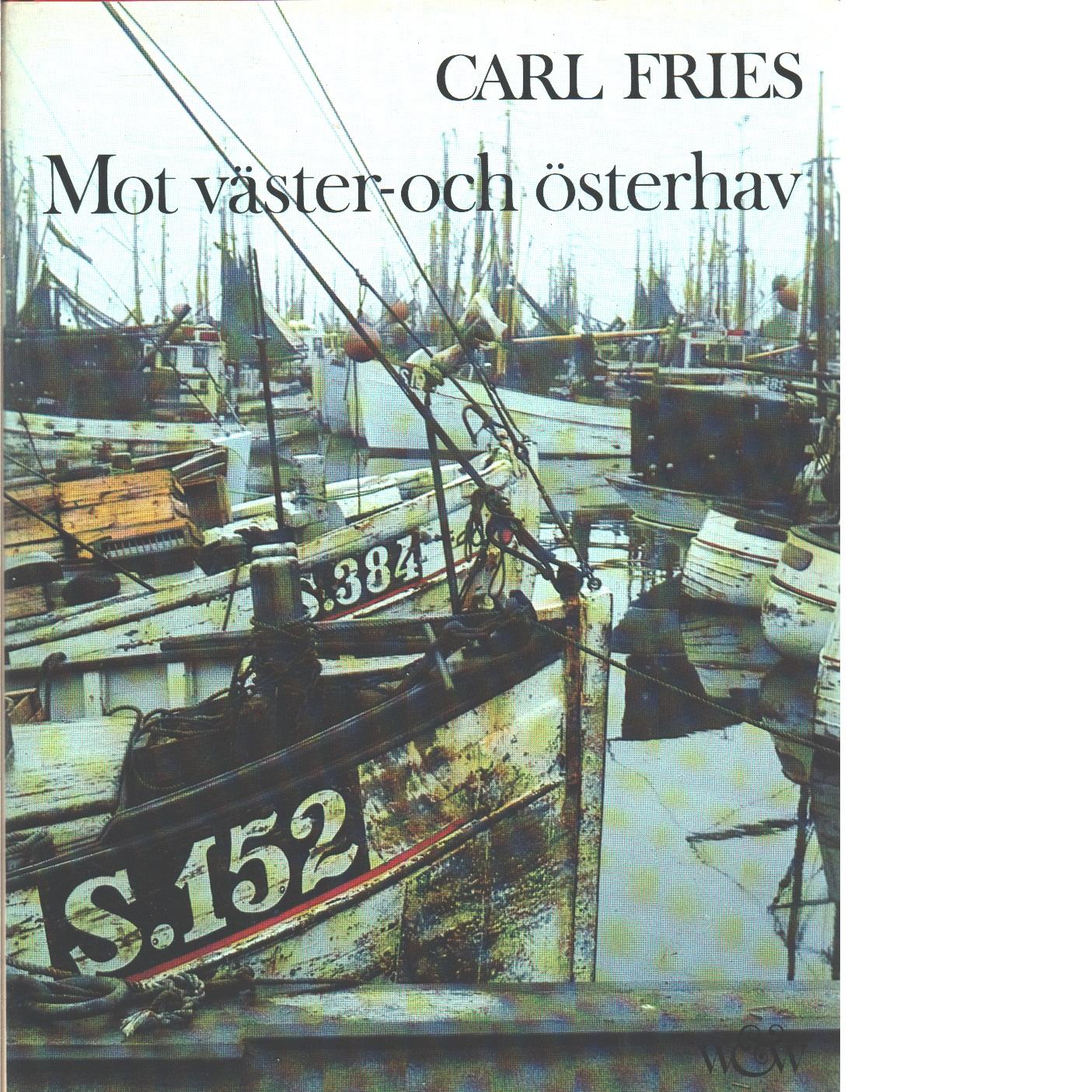 Mot väster- och österhav - Fries, Carl
