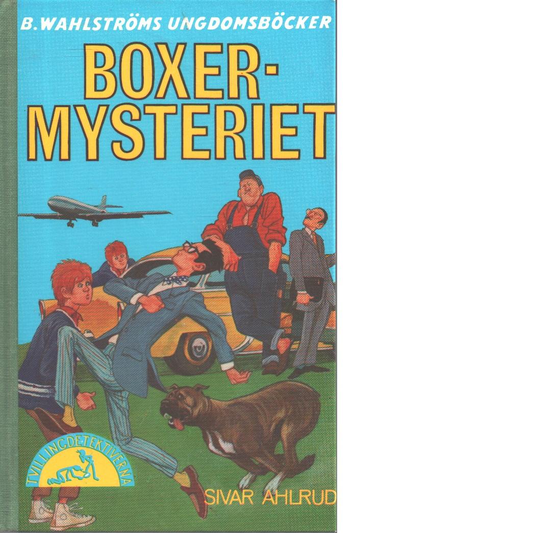 Boxermysteriet : [tvillingdetektiverna] - Ahlrud, Sivar