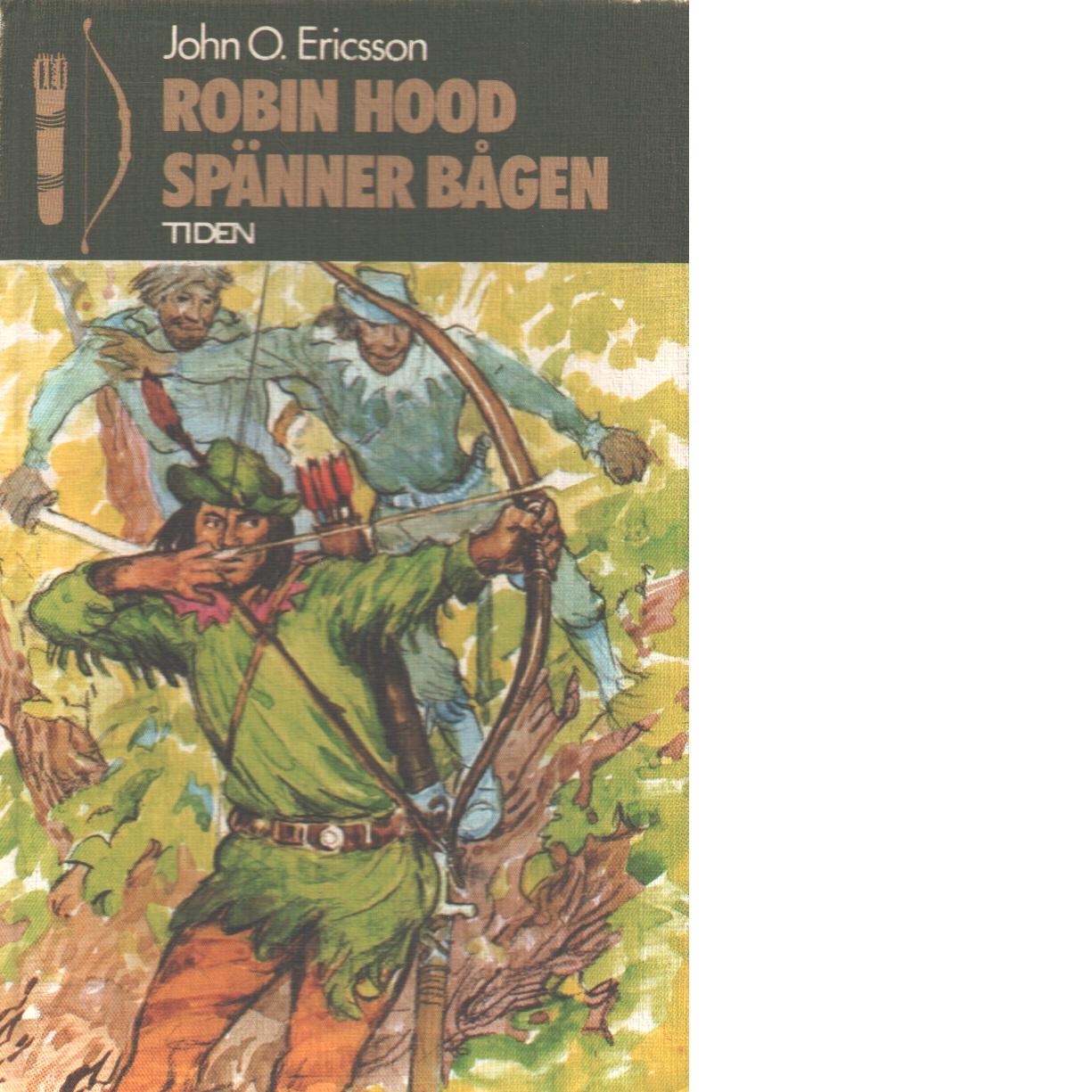Robin Hood spänner bågen - Ericsson, John O.