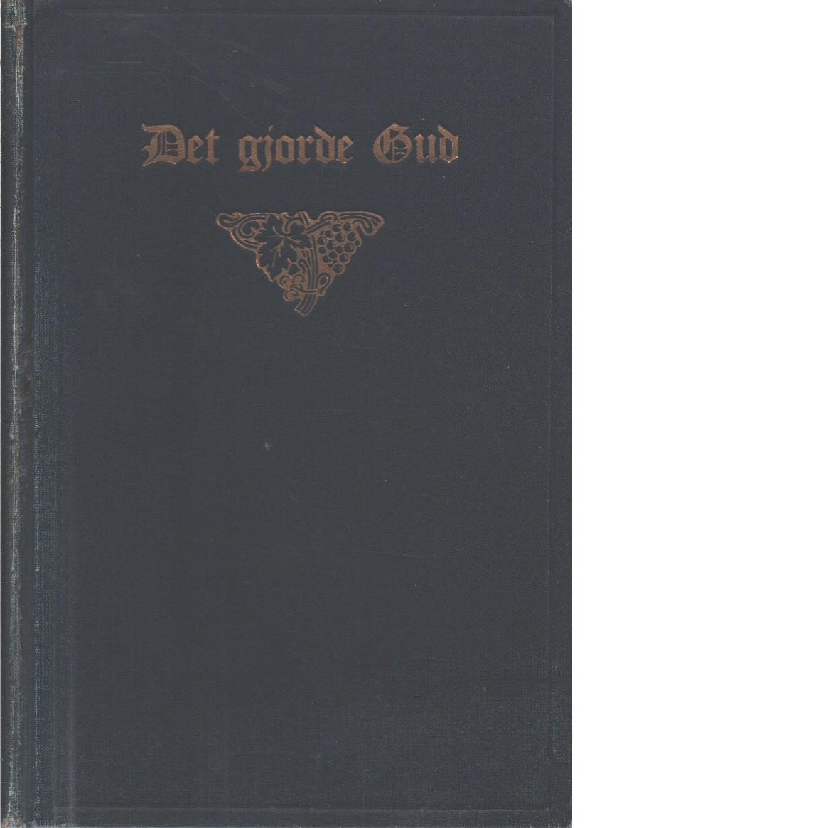 Det gjorde Gud : några anteckningar om Guds underbara ledning och hans härliga bönhörelse i verksamheten - Modin, Ellen
