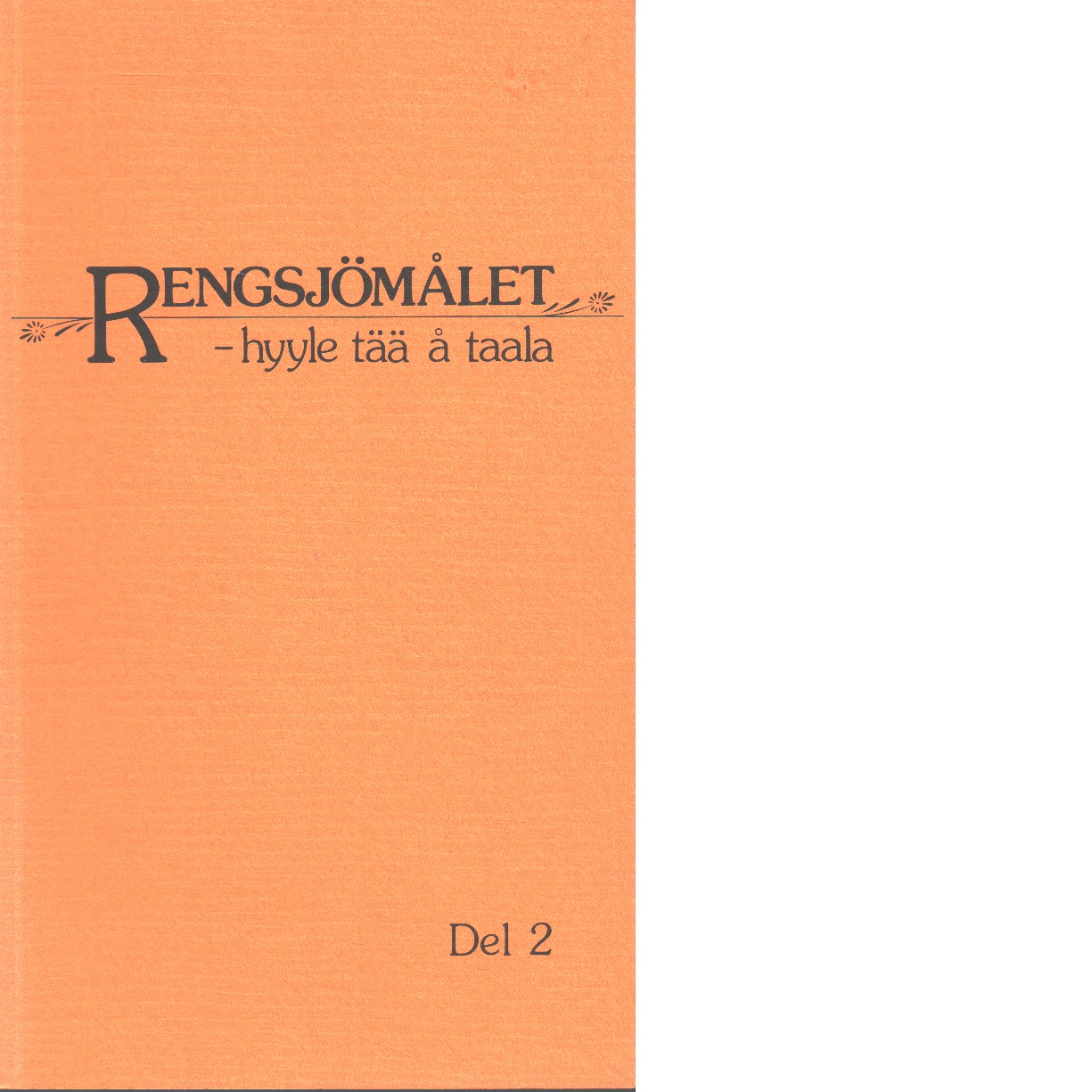 Rengsjömålet - hyyle tää å taala. Del 2 - Nilsson Arne E.