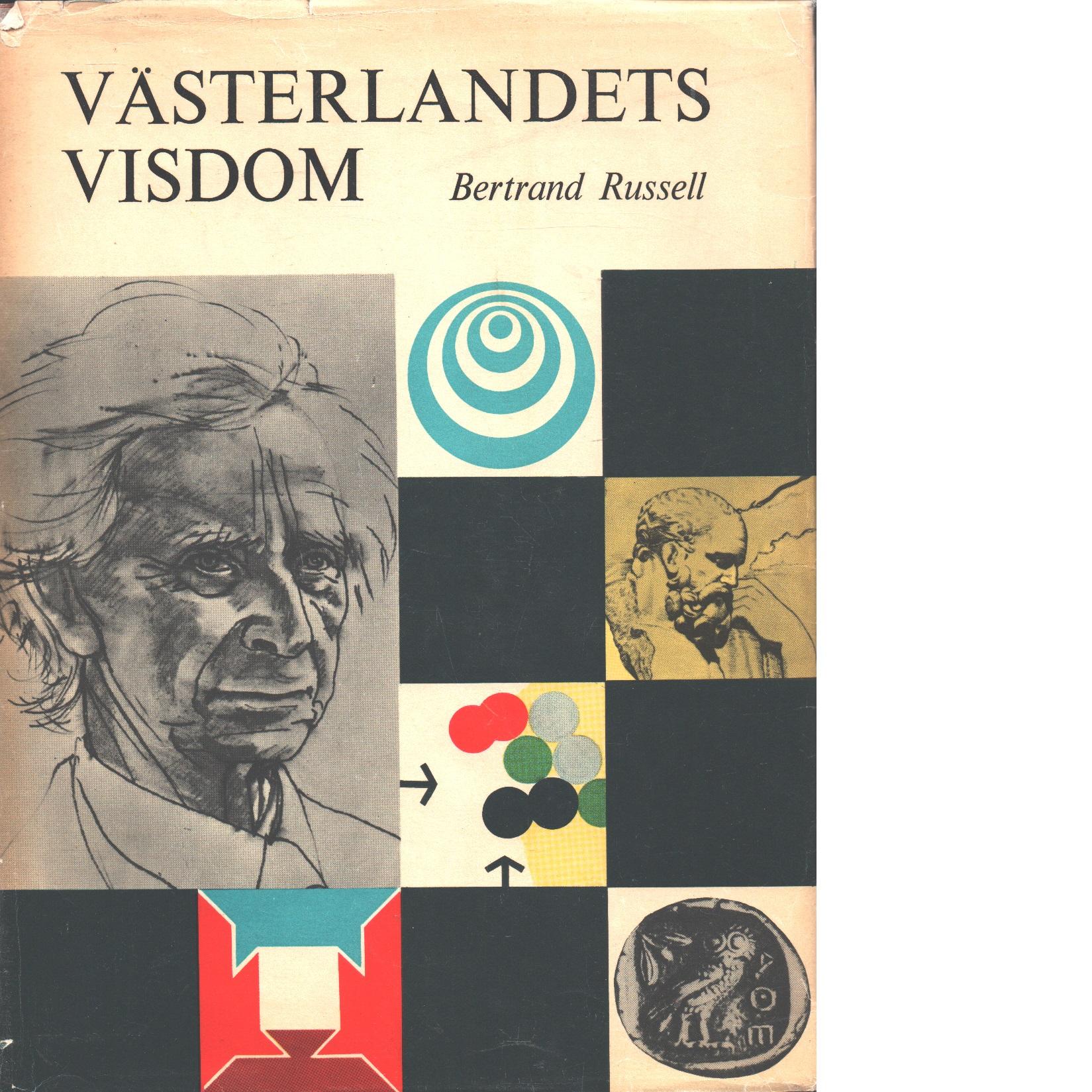 Västerlandets visdom : den västerländska filosofins historia mot social och politisk bakgrund - Russell, Bertrand