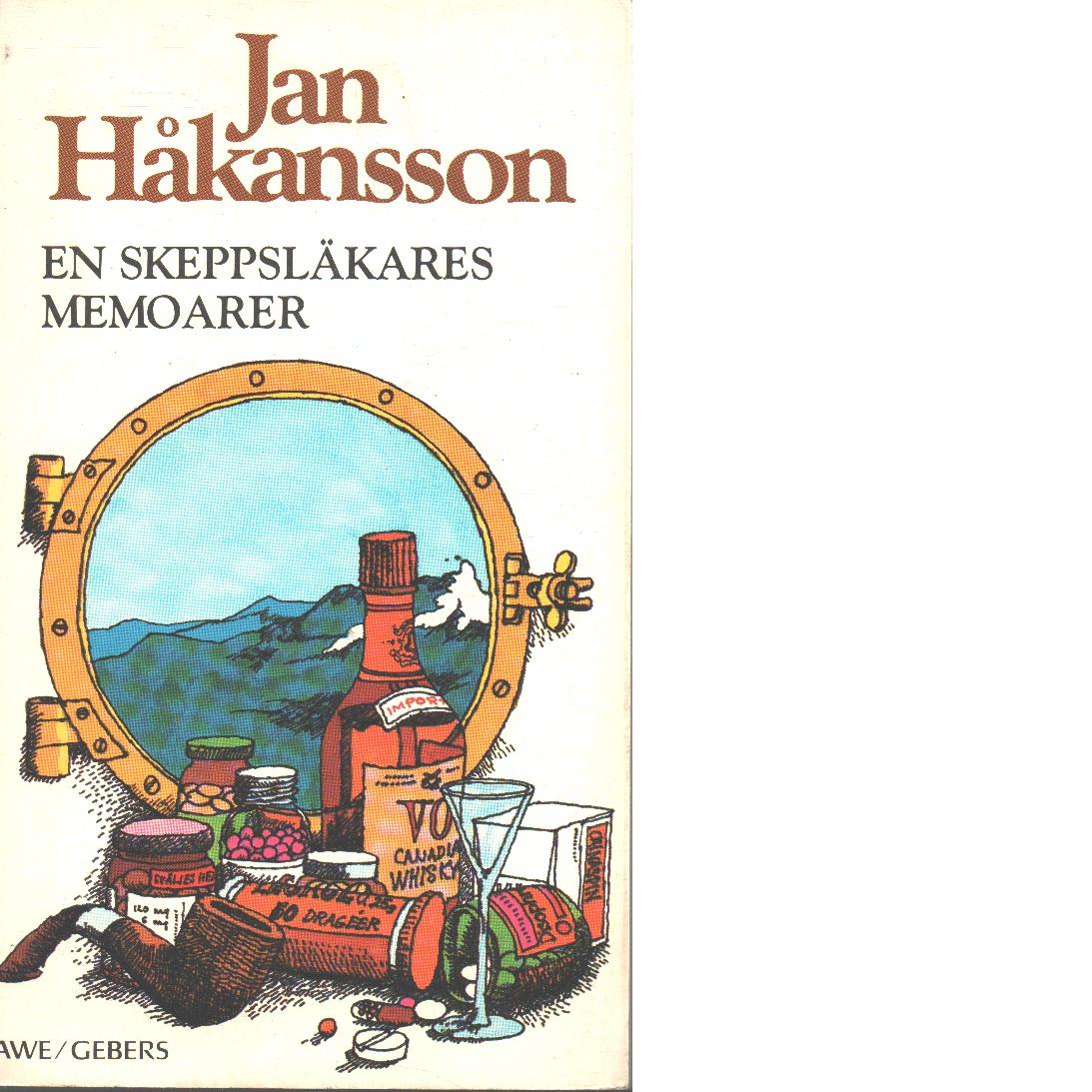 En skeppsläkares memoarer - Håkansson, Jan