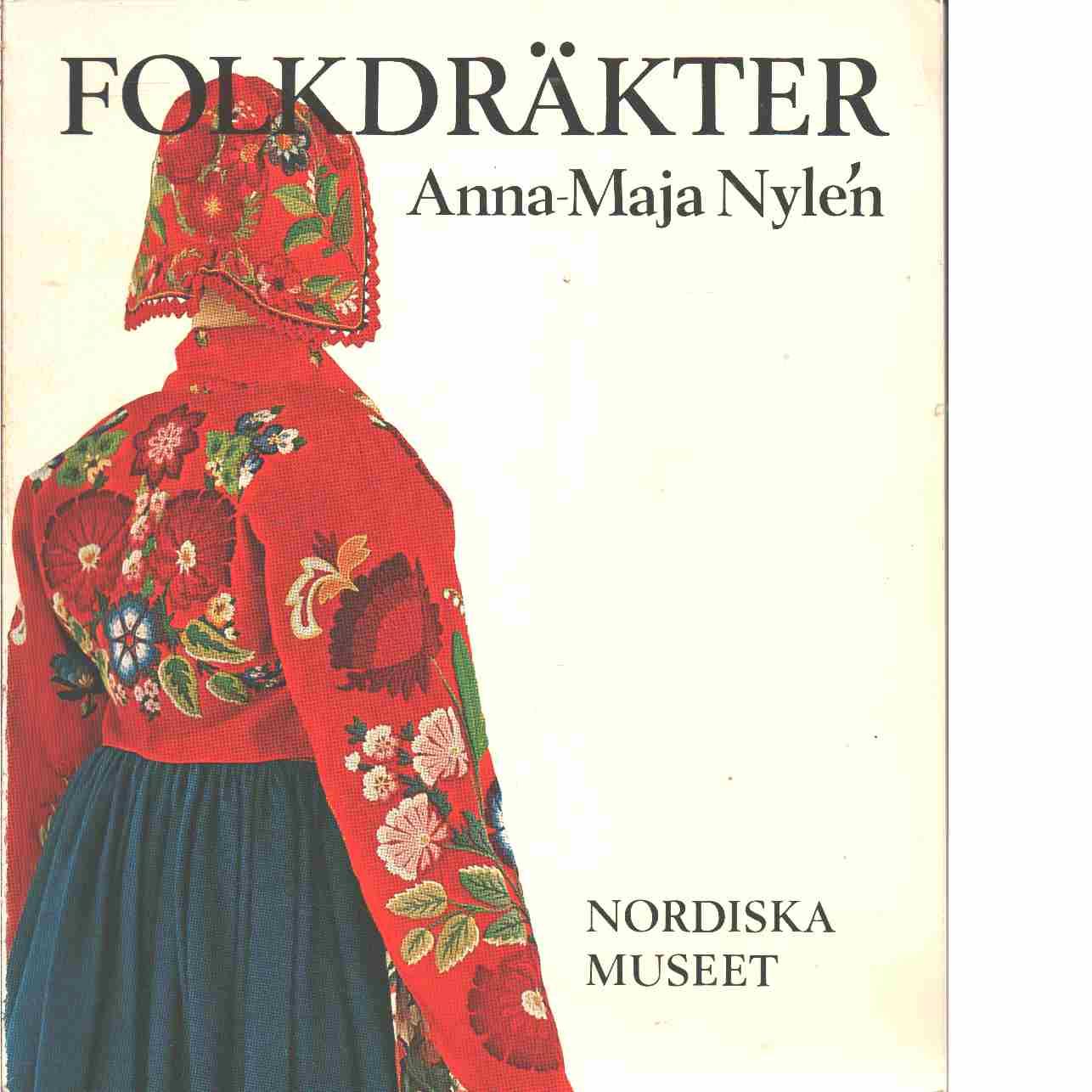 Folkdräkter ur Nordiska museets samlingar  - Nylén, Anna-Maja