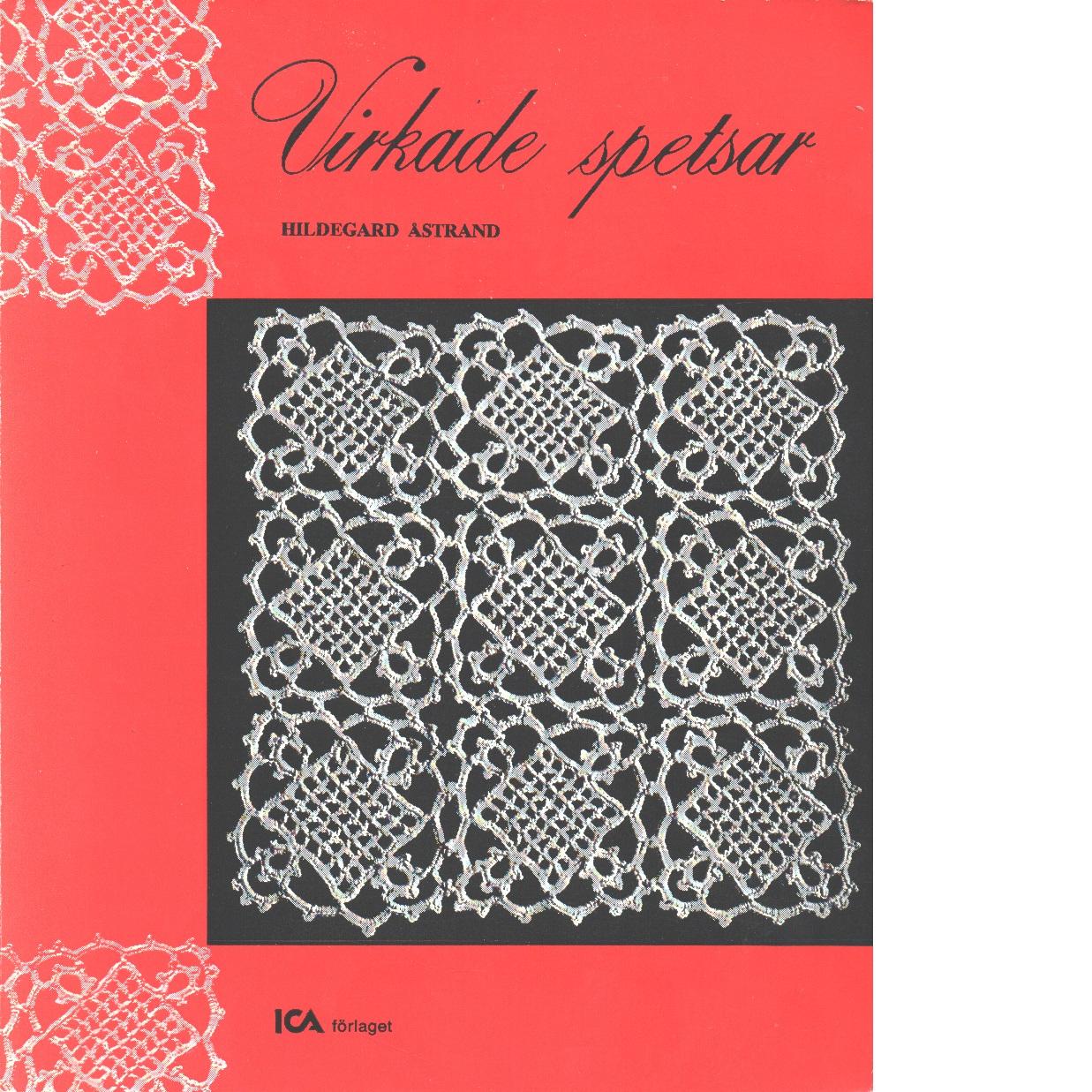 Virkade spetsar - Åstrand, Hildegard