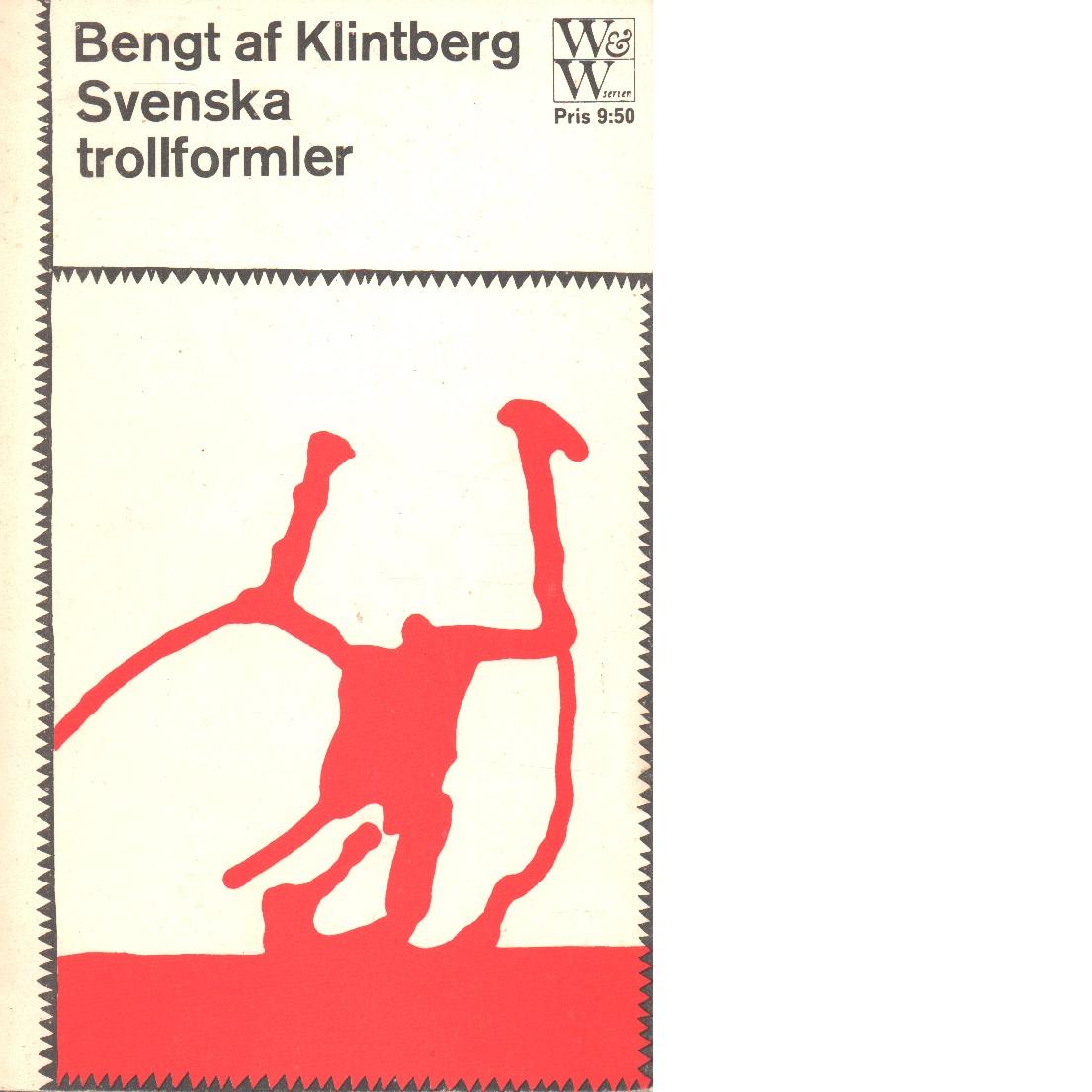 Svenska trollformler - Klintberg, Bengt af