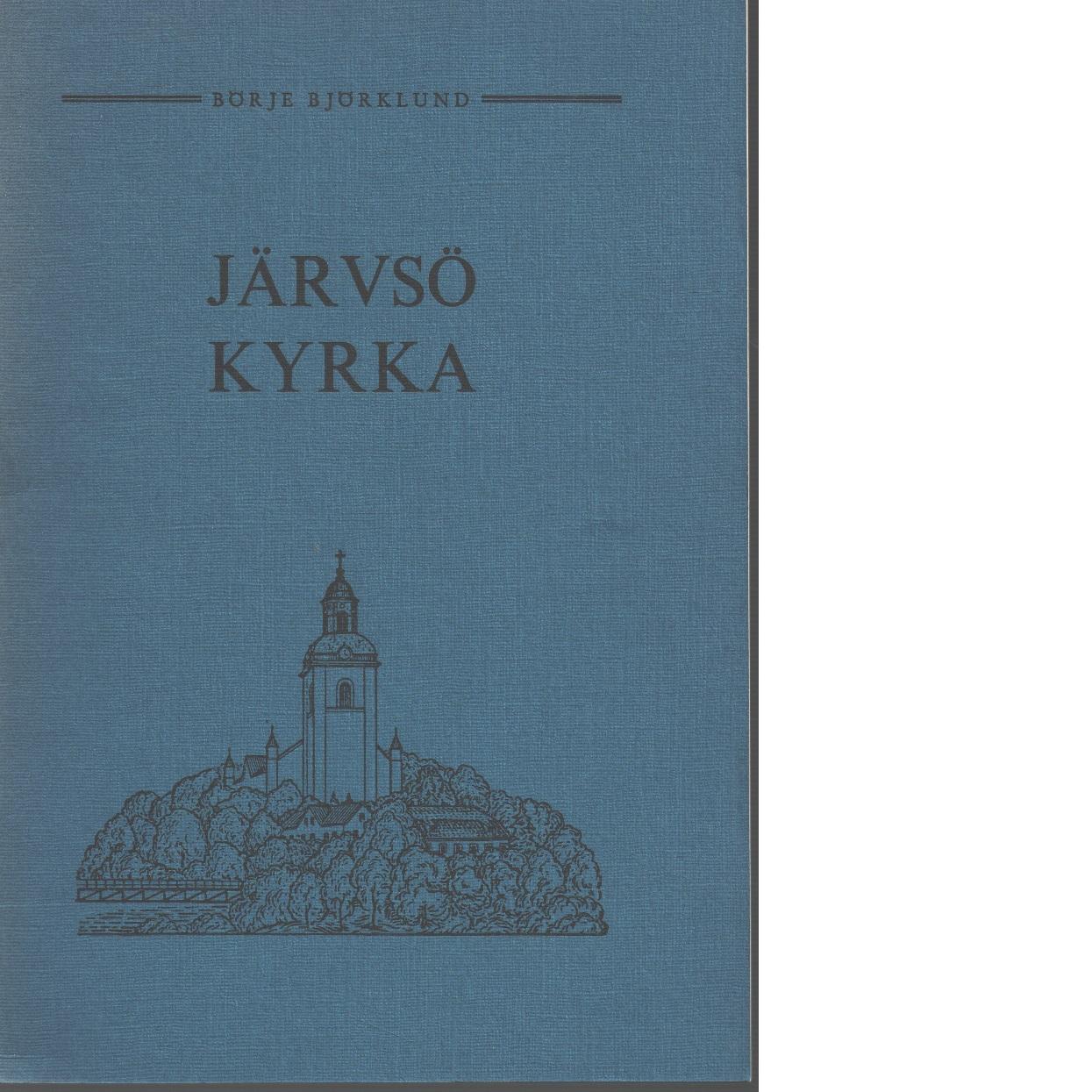 Järvsö kyrka : historisk översikt samt vägledning  - Björklund, Börje