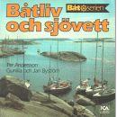 Båtliv och sjövett - Andersson, Per och Byström, Gunilla samt  Byström, Jan