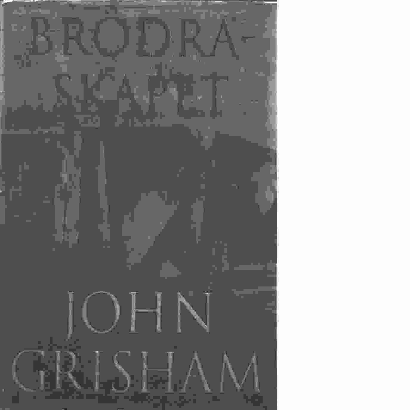Brödraskapet - Grisham, John