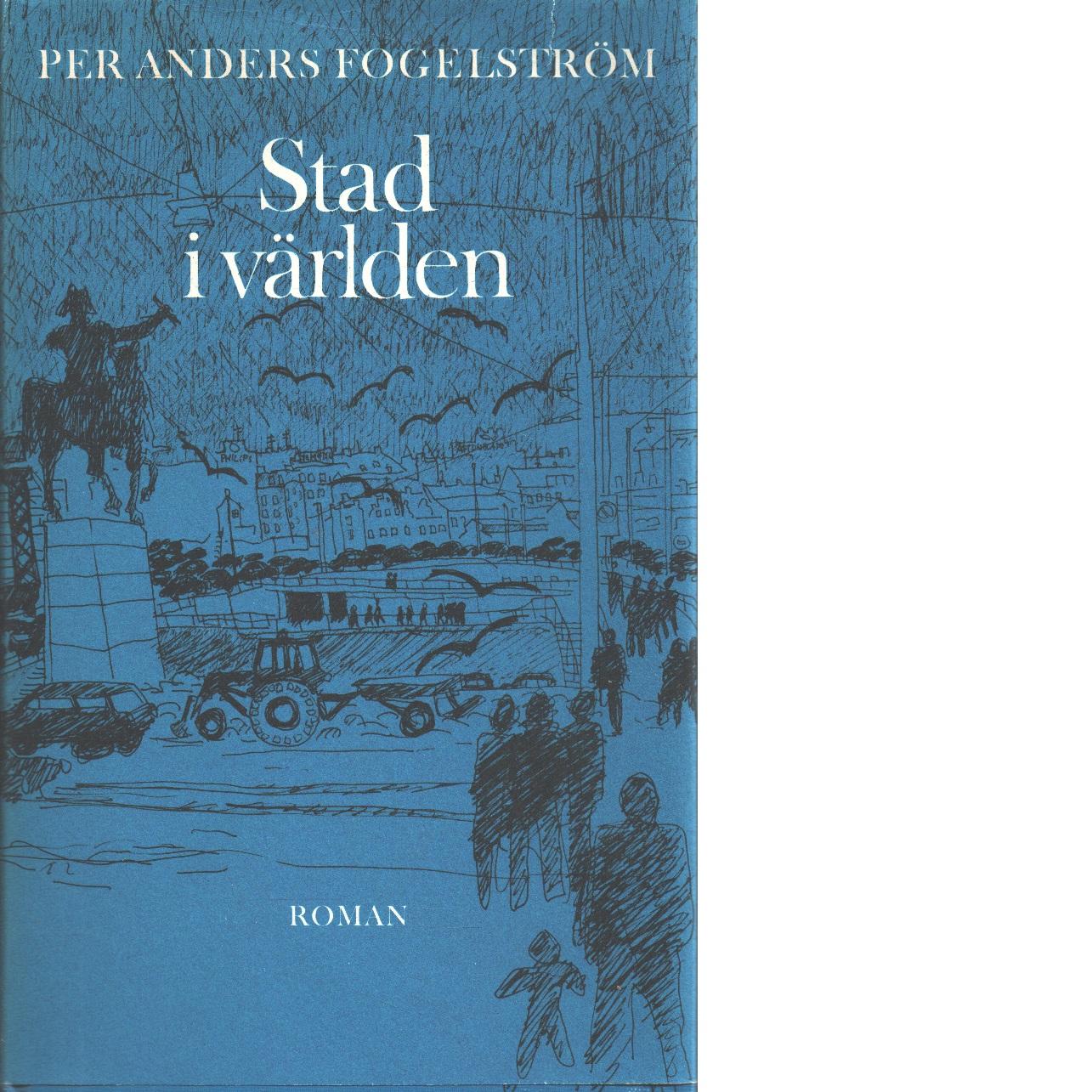 Stad i världen - Fogelström, Per Anders