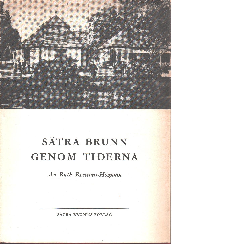 Sätra brunn genom tiderna - Rosenius-Högman, Ruth