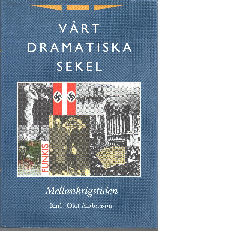 Vårt dramatiska sekel. [2], Mellankrigstiden - Andersson, Karl-Olof