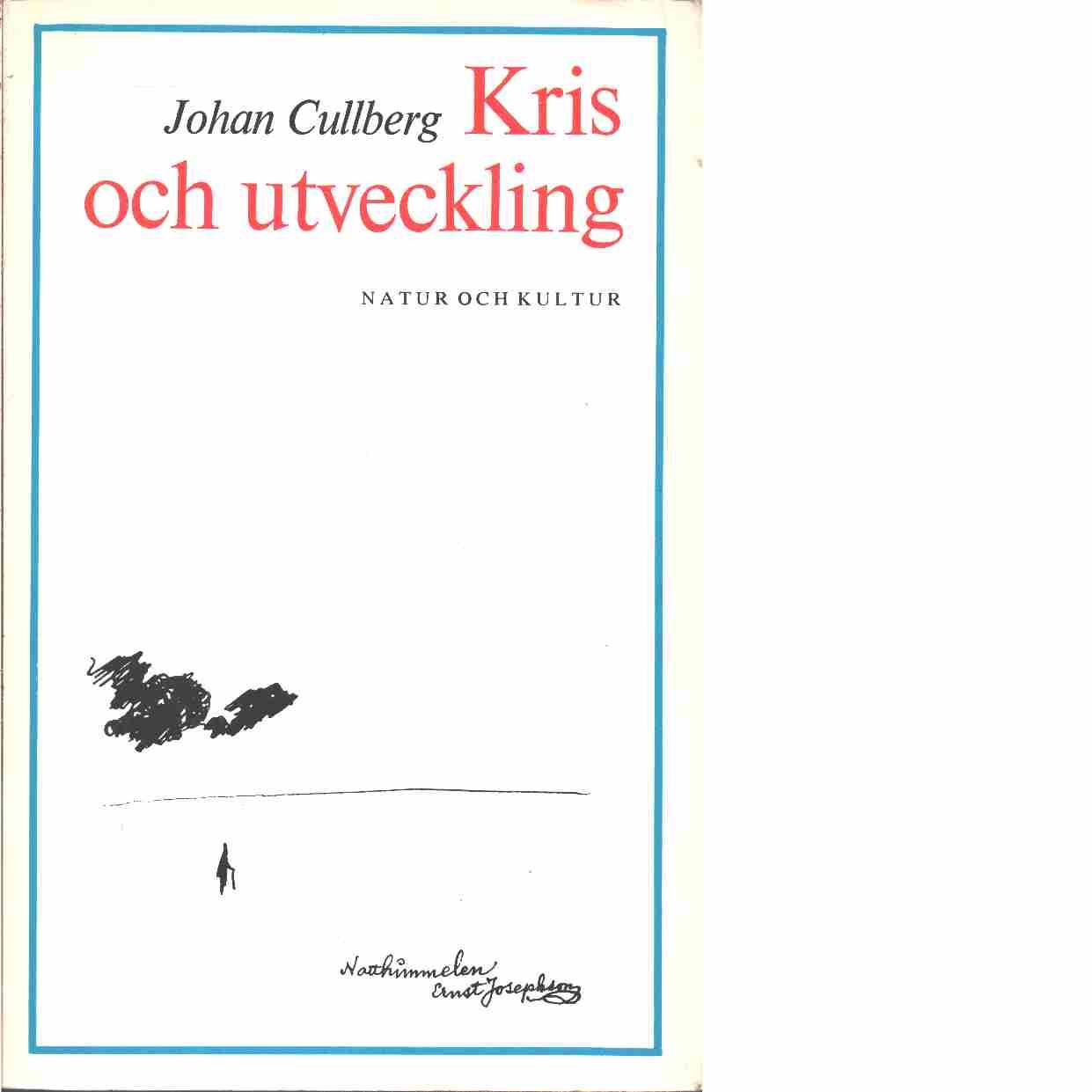 Kris och utveckling : en psykoanalytisk och socialpsykiatrisk studie - Cullberg, Johan