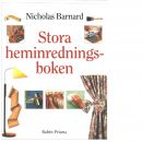Stora heminredningsboken - Barnard, Nicholas