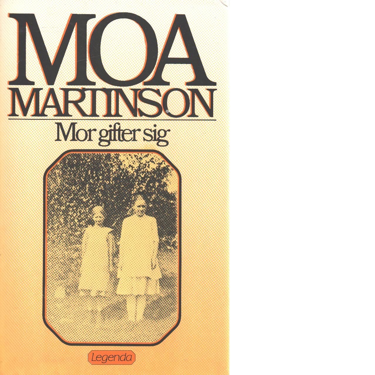 Mor gifter sig - Martinson, Moa