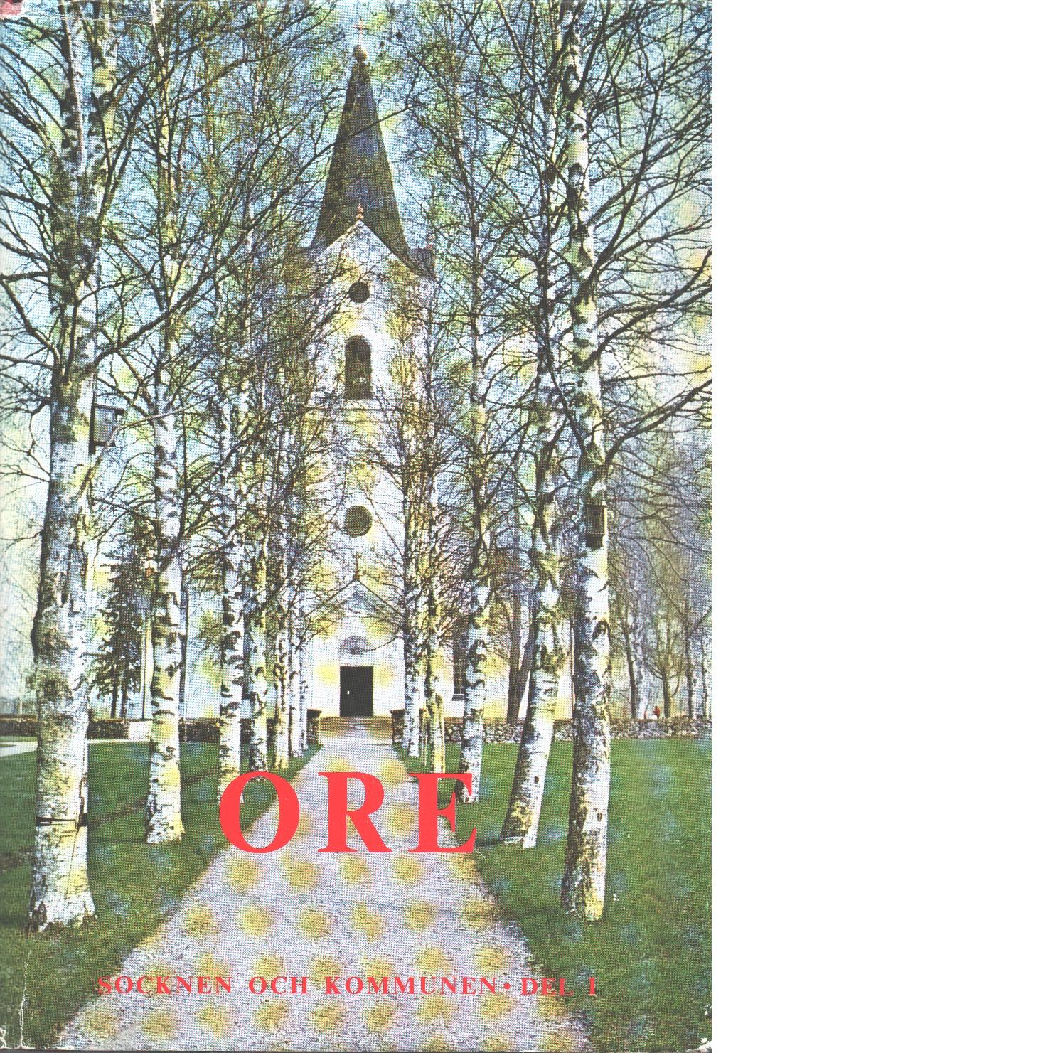 Ore : socknen och kommunen del 1 - Landberg, Georg