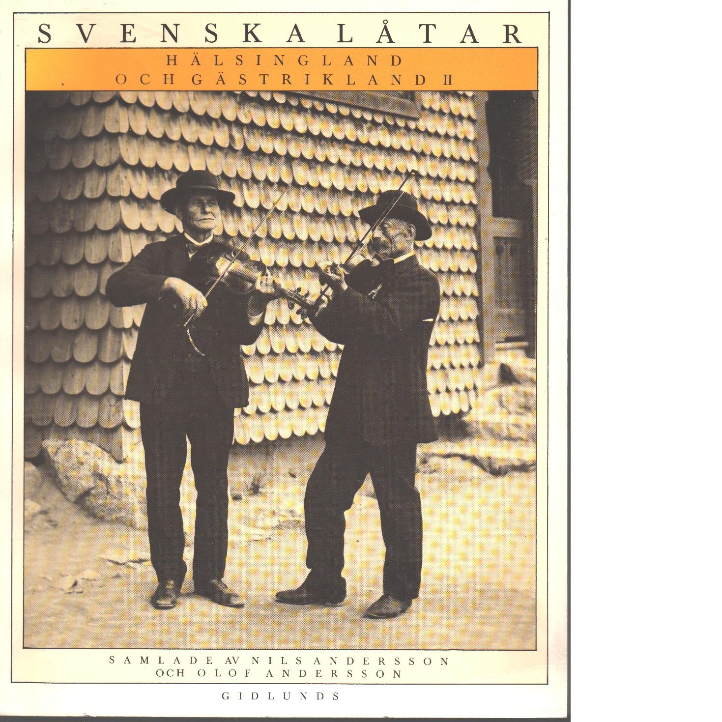 Svenska låtar. 9, Hälsingland och Gästrikland II - Red. Andersson, Nils och  Andersson, Olof,