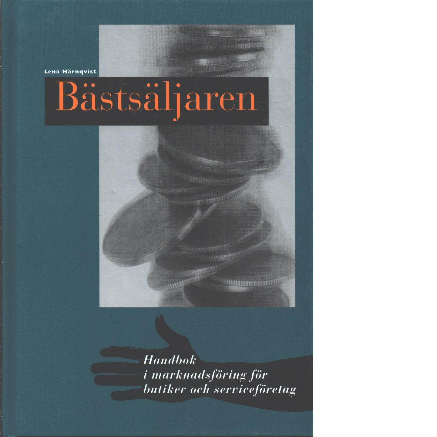 Bästsäljaren  : annonshandbok för lokal marknadsföring - Härnqvist, Lena