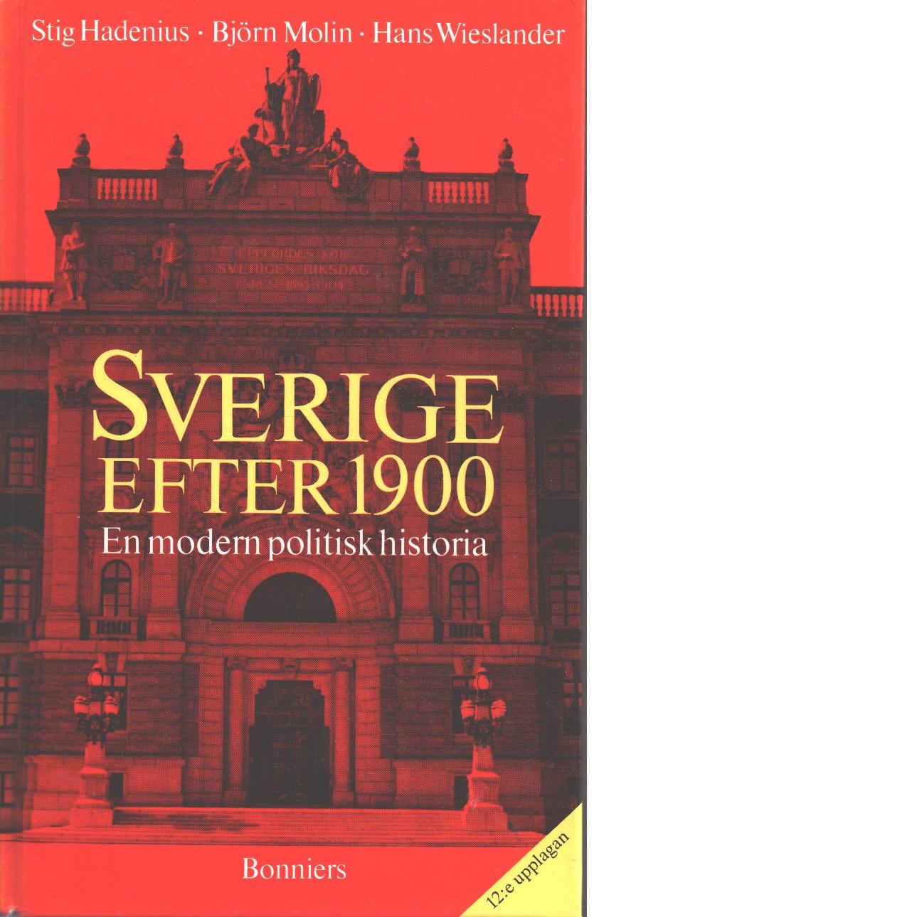 Sverige efter 1900 : en modern politisk historia - Hadenius, Stig, och Molin, Björn samt  Wieslander, Hans