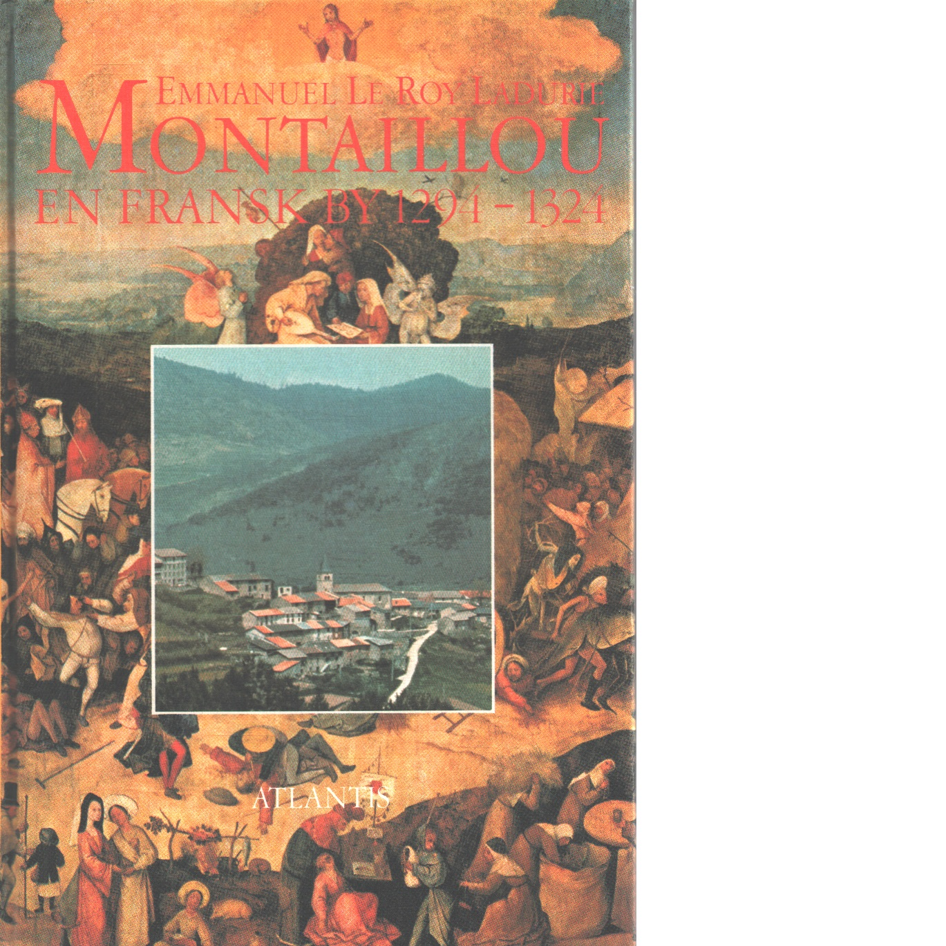 Montaillou : en fransk by 1294-1324 - Le Roy Ladurie, Emmanuel