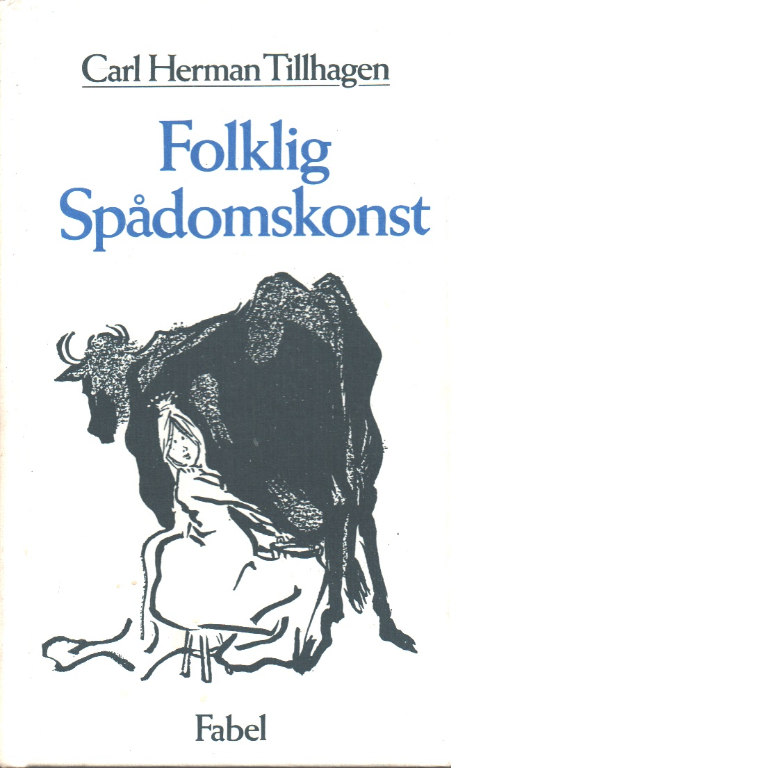 Folklig spådomskonst - Tillhagen, Carl-Herman