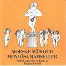 Morske män och menlösa mamseller : en bok om roller och kön - Onsell, Birgitta