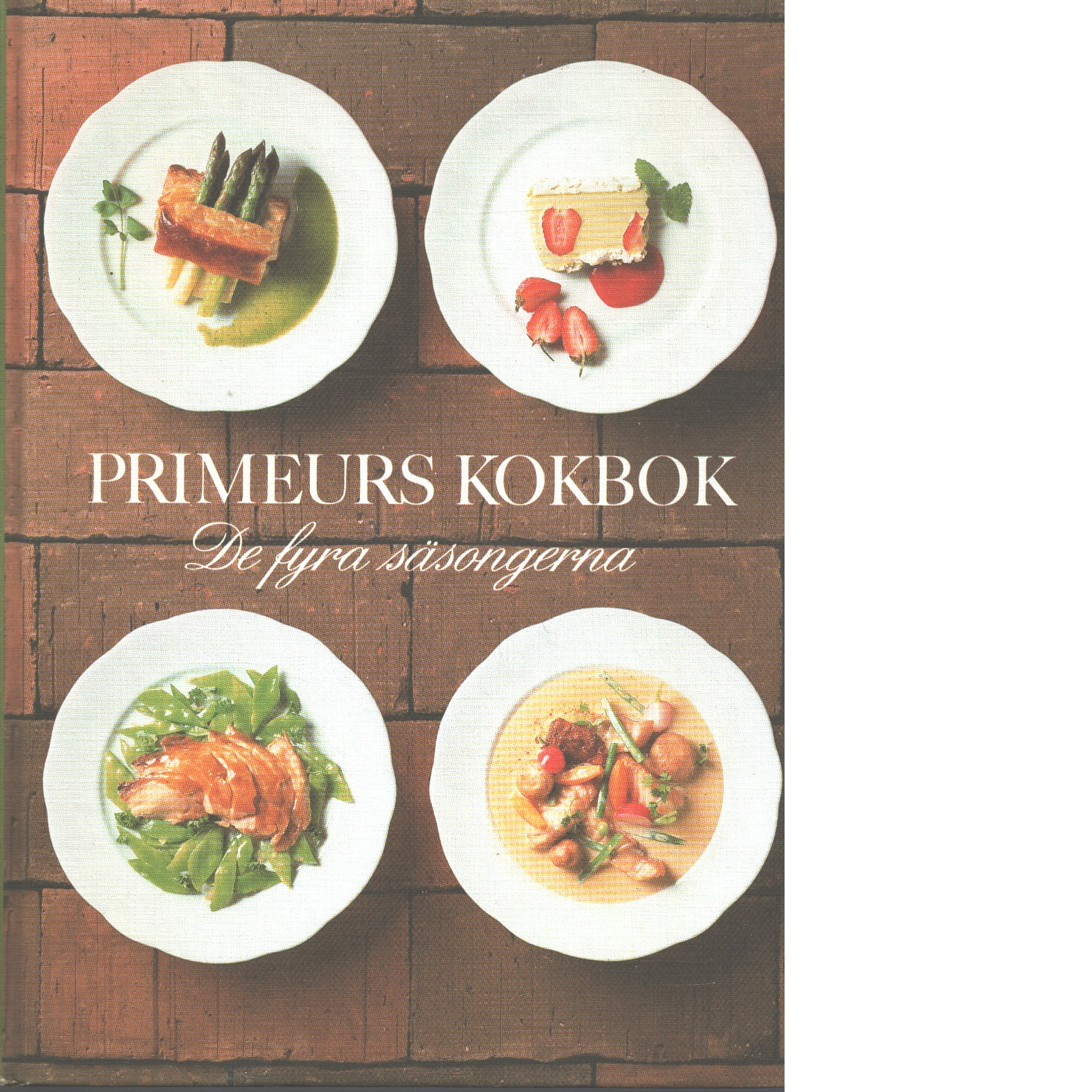 Primeurs kokbok : de fyra säsongerna - Red.