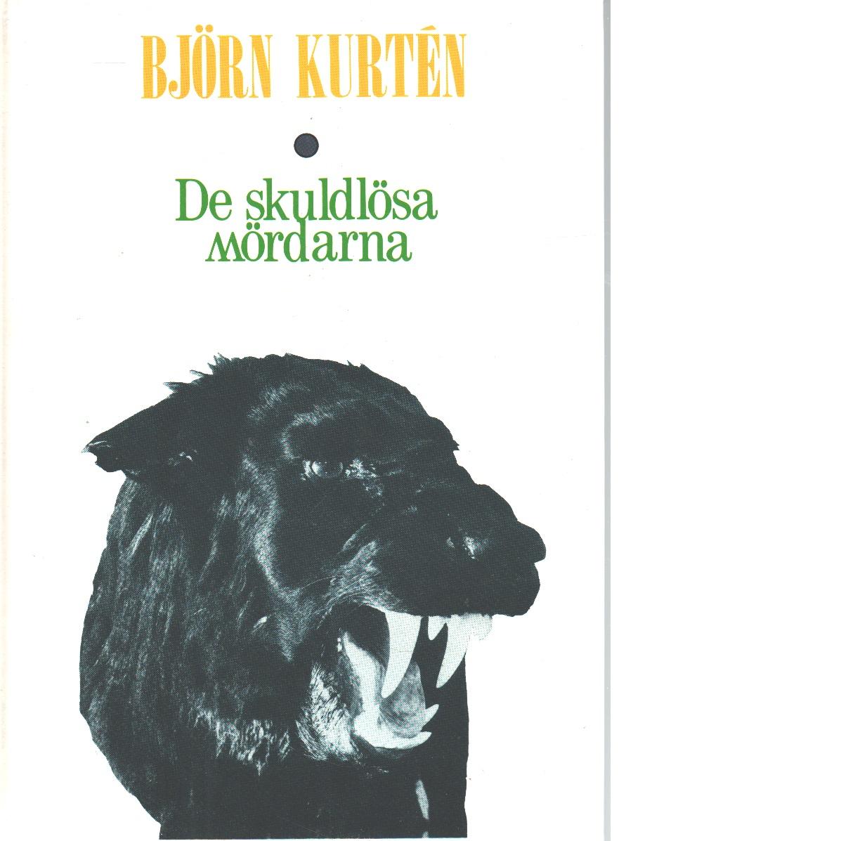 De skuldlösa mördarna : essäer om biologi: liv i nuet och i det förgångna - Kurtén, Björn