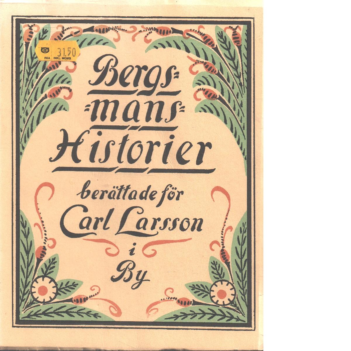 Bergsmanshistorier - berättade för Carl Larsson i By - Larsson Carl
