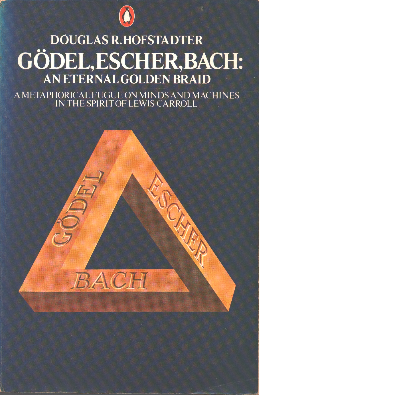 Gödel, Escher, Bach : an eternal golden braid - Hofstadter, Douglas R.