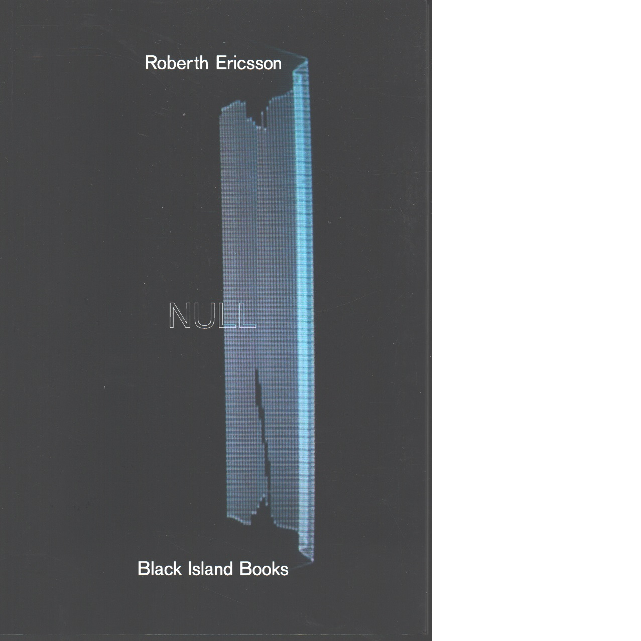 Null : dikter och talakter - Ericsson, Roberth