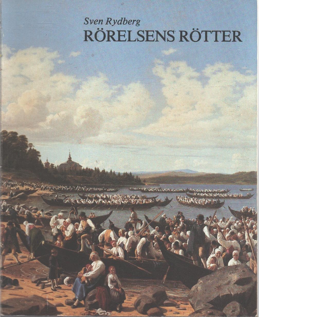 Rörelsens rötter - Rydberg, Sven