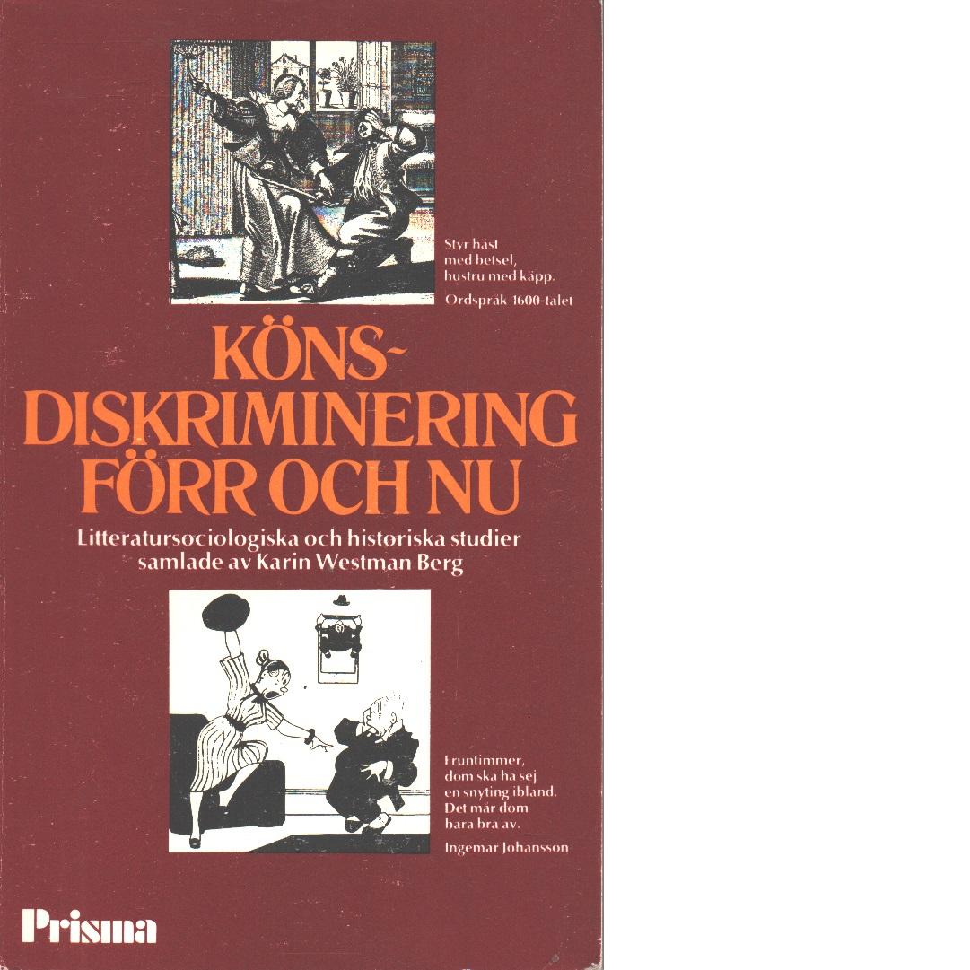 Könsdiskriminering förr och nu : litteratursociologiska och historiska studier - Westman Berg, Karin
