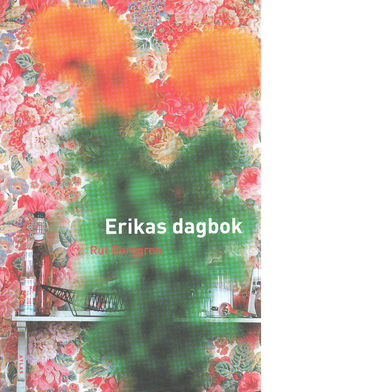 Erikas dagbok - Berggren, Rut