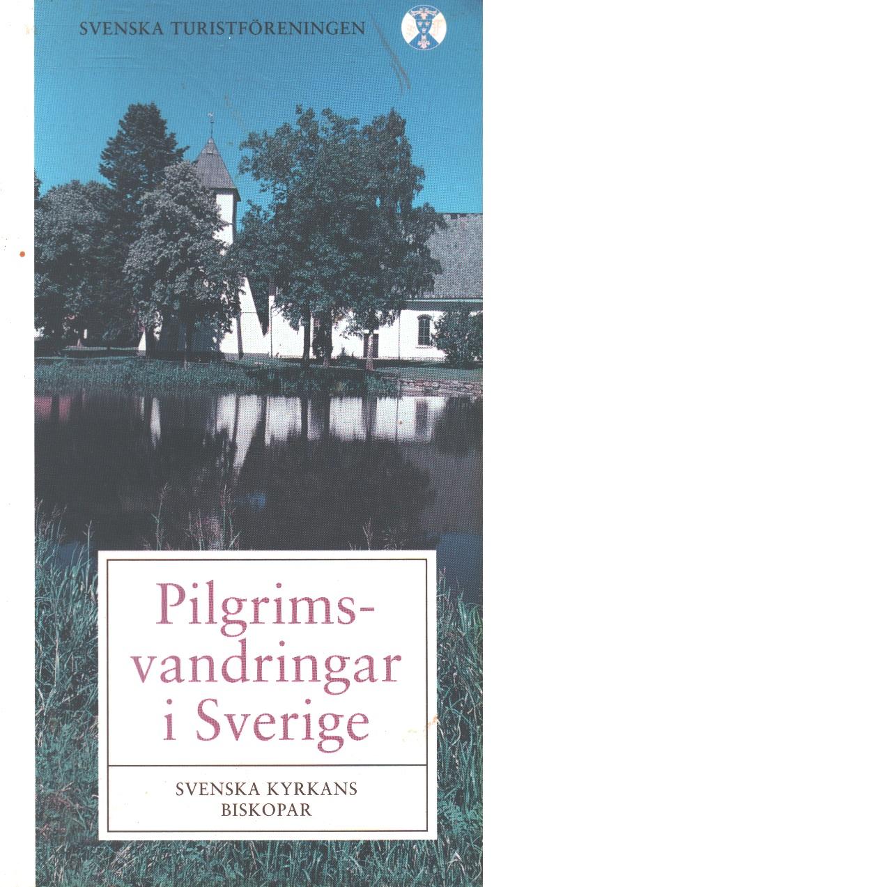 Pilgrimsvandringar i Sverige / av Svenska kyrkans biskopar - Red.